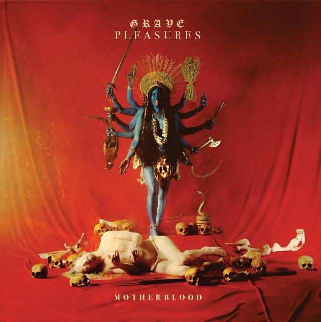 Grave Pleasures Motherblood